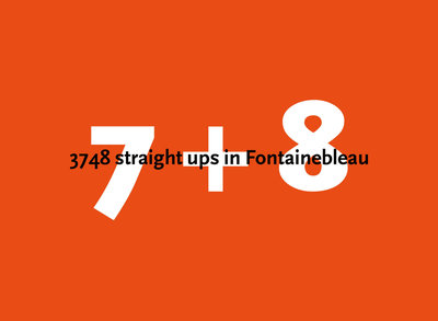 7 + 8 3748 straight ups in Fontainbebleau