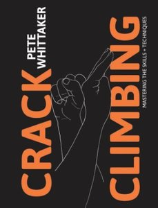 Crack Climbing: Mastering the skills & techniques